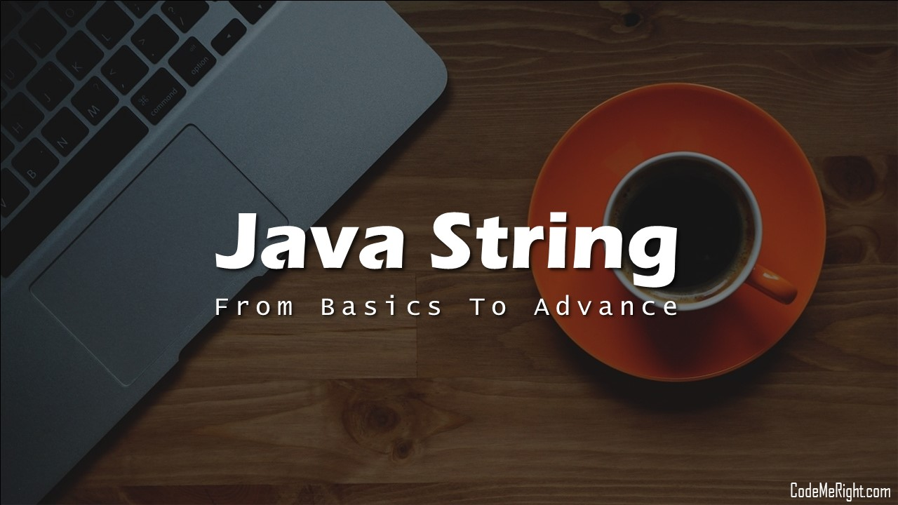 Java String: From Basics To Advance