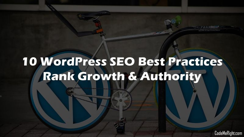 10 WordPress SEO Best Practices For Rank Growth And Authority