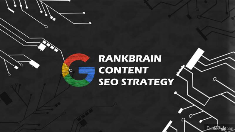 How To Use RankBrain In Your Content SEO Strategy