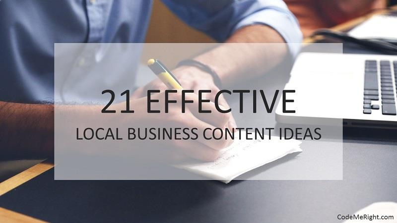 21 Effective Tips On Creating Content For Marketing A Local Business