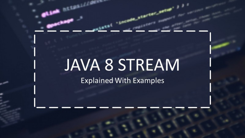 Java 8 Stream Explained With Examples
