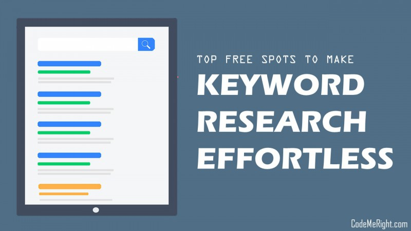 Top 7 Free Spots To Make Keyword Research Effortless