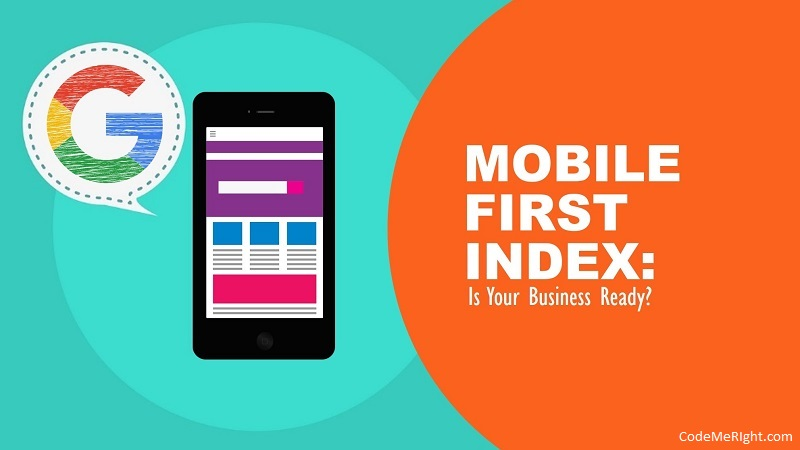 Mobile First Index: Clearing All Your Doubts About Google Mobile First Strategy In 2017
