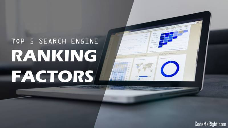 Top 5 Search Engine Ranking Factors With Complete SEO Optimization Guide
