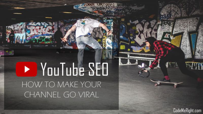 YouTube SEO: How To Make Your Channel Go Viral
