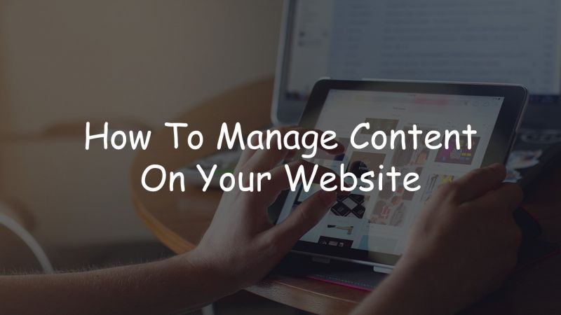 How To Manage The Written Content Quality On Your Website