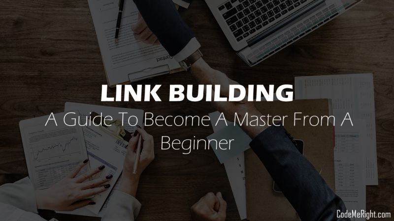 Link Building SEO: Guide To Become A Master From A Beginner