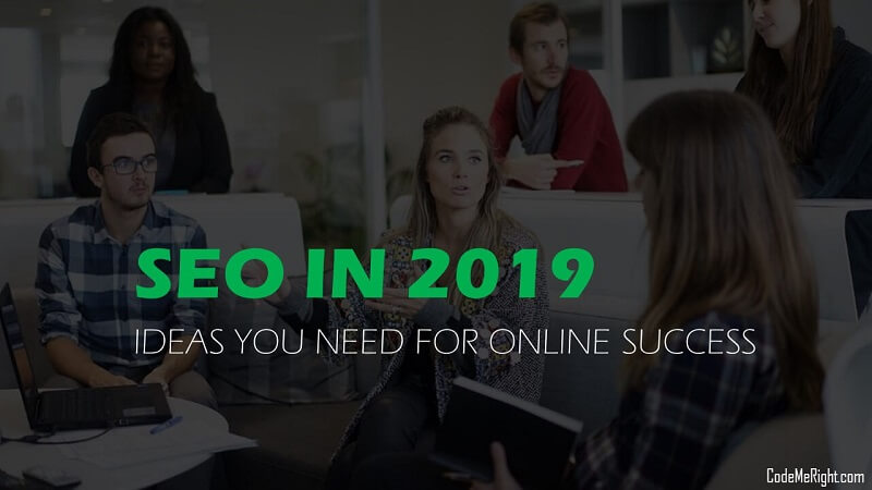 Top 16 SEO Tips For 2019: Ideas You Need For Online Success