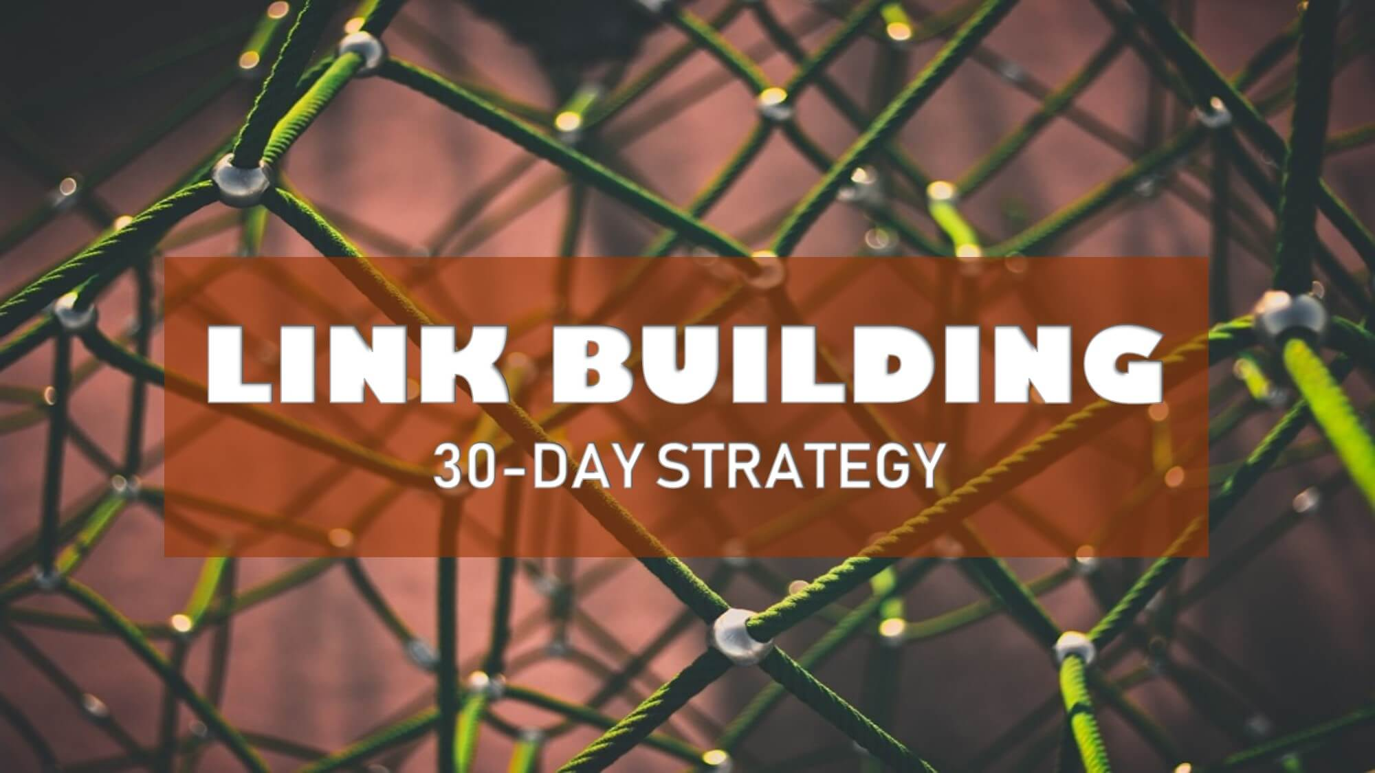 How To Execute A Link Building Strategy In 30 Days