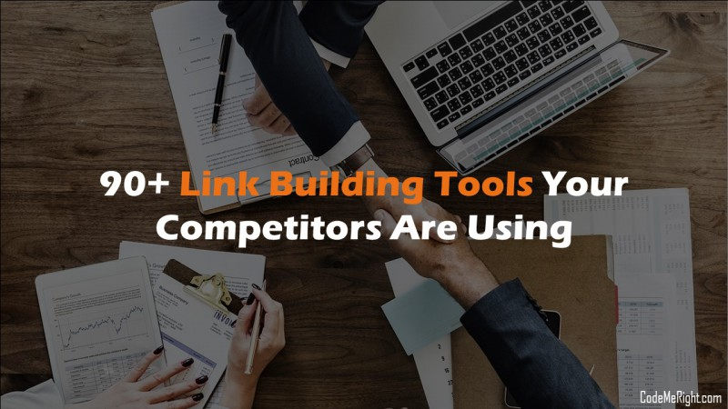 90+ Link Building Tools Your Competitors Are Using In 2018