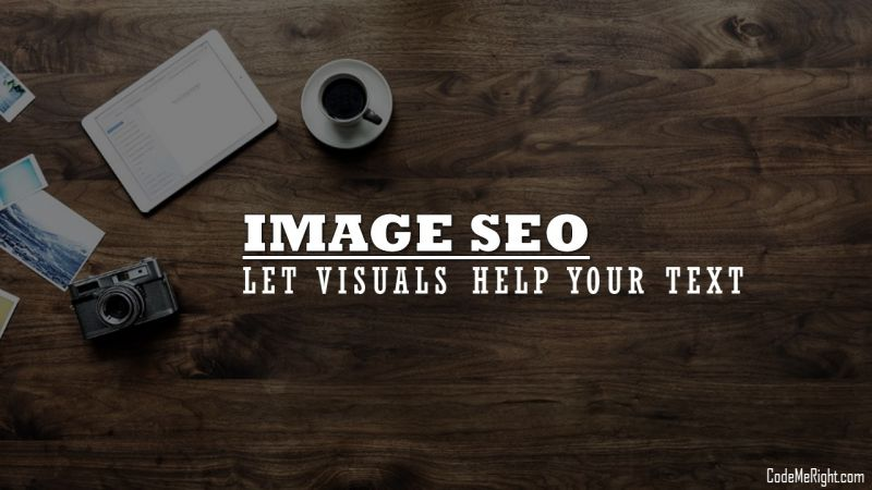 Image SEO: Optimization Steps And Using Images To Bring Visual Value