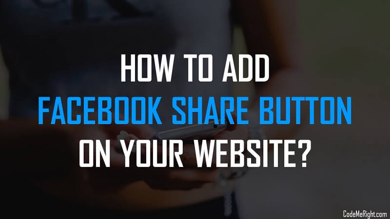 How To Add Facebook Share Button On Your Website