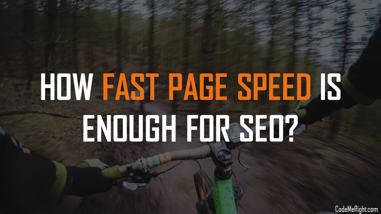 Google Speed Update: How Fast Page Speed Is Enough For SEO