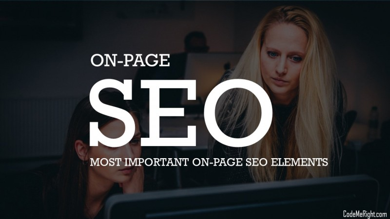 On-Page SEO Tips: Most Important On-Page SEO Elements In 2019