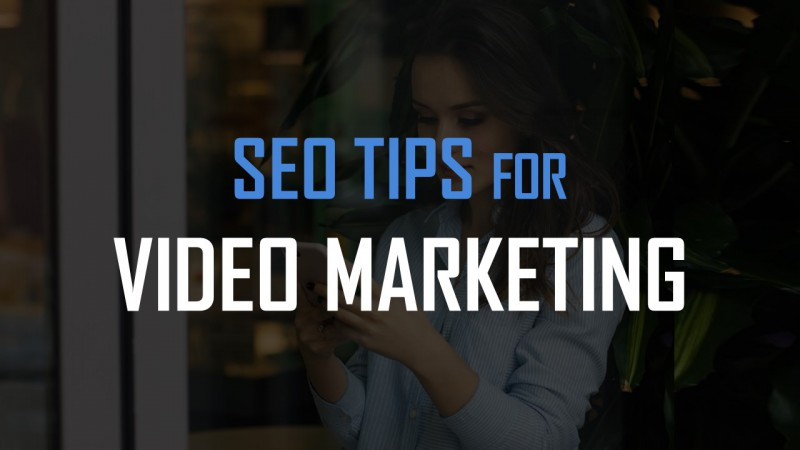 Top 18 Video Marketing SEO Tips: How To Optimize Videos For Marketing