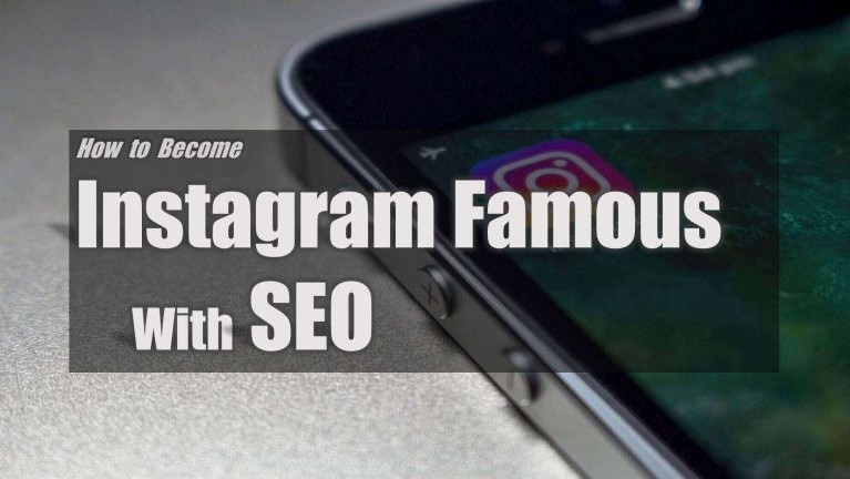 Instagram SEO: How To Become Instagram Famous